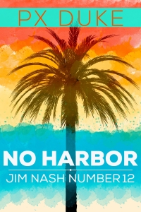 No Harbor, Jim Nash Adventure #12